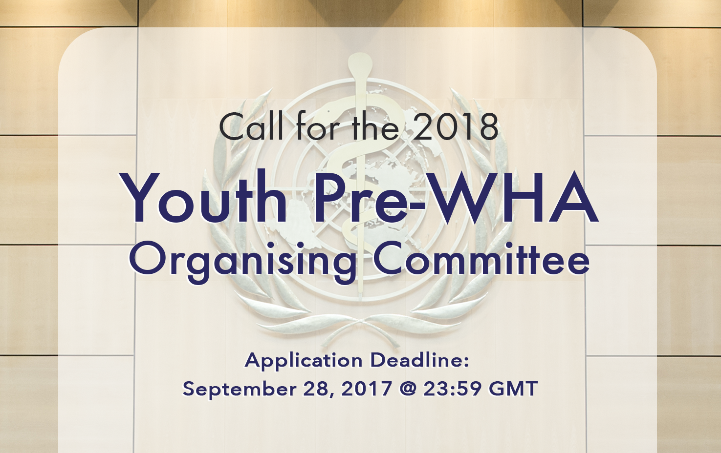 Pre-World Health Assembly Workshop 2018: Call for Organising Committee