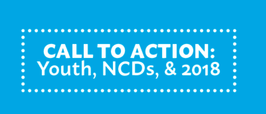 Call to Action: NCDs, Youth & 2018
