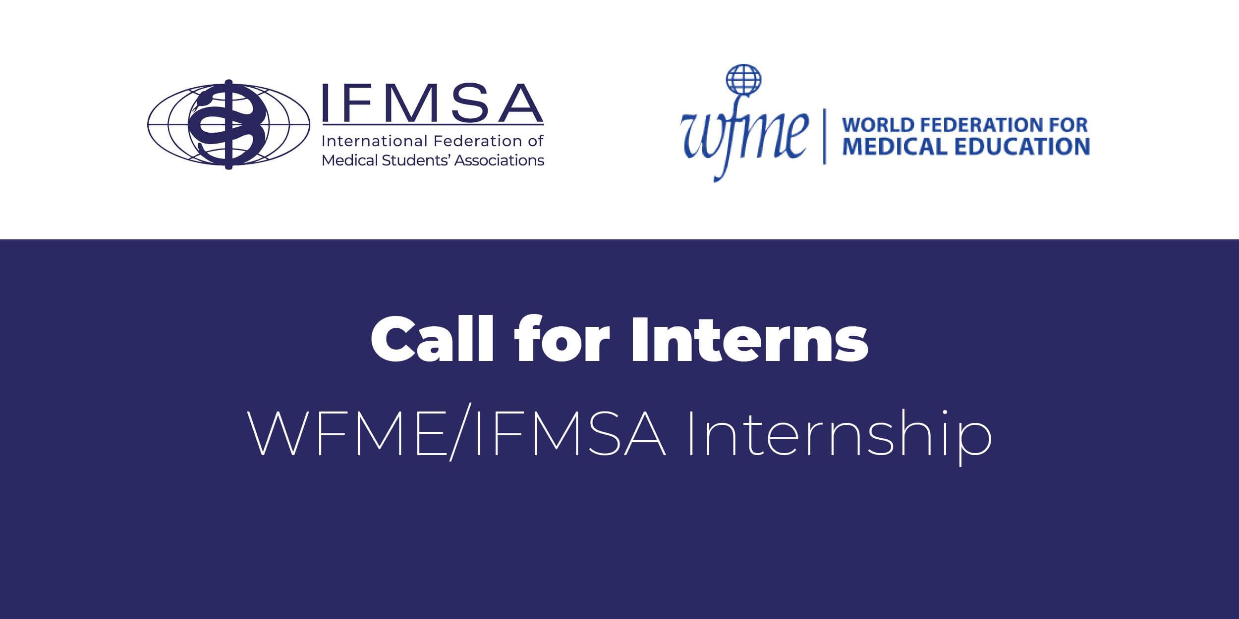Call for Interns – WFME/IFMSA Internship