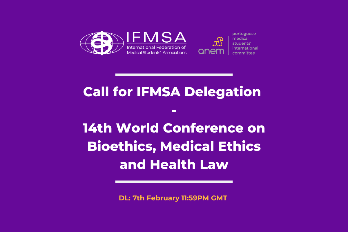 Call for IFMSA Delegation to UNESCO Chair in Bioethics 14th World Conference BIOETHICS, MEDICAL ETHICS & HEALTH LAW